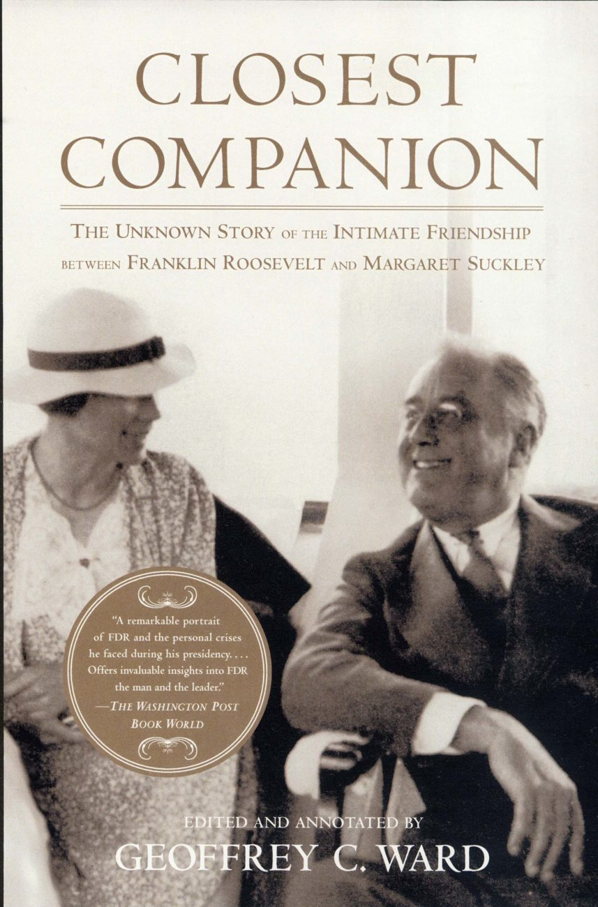 Closest Companion: The Unknown Story of the Intimate Friendship Between Franklin Roosevelt and Margaret Suckley, available in the Wilderstein Gift Shop
