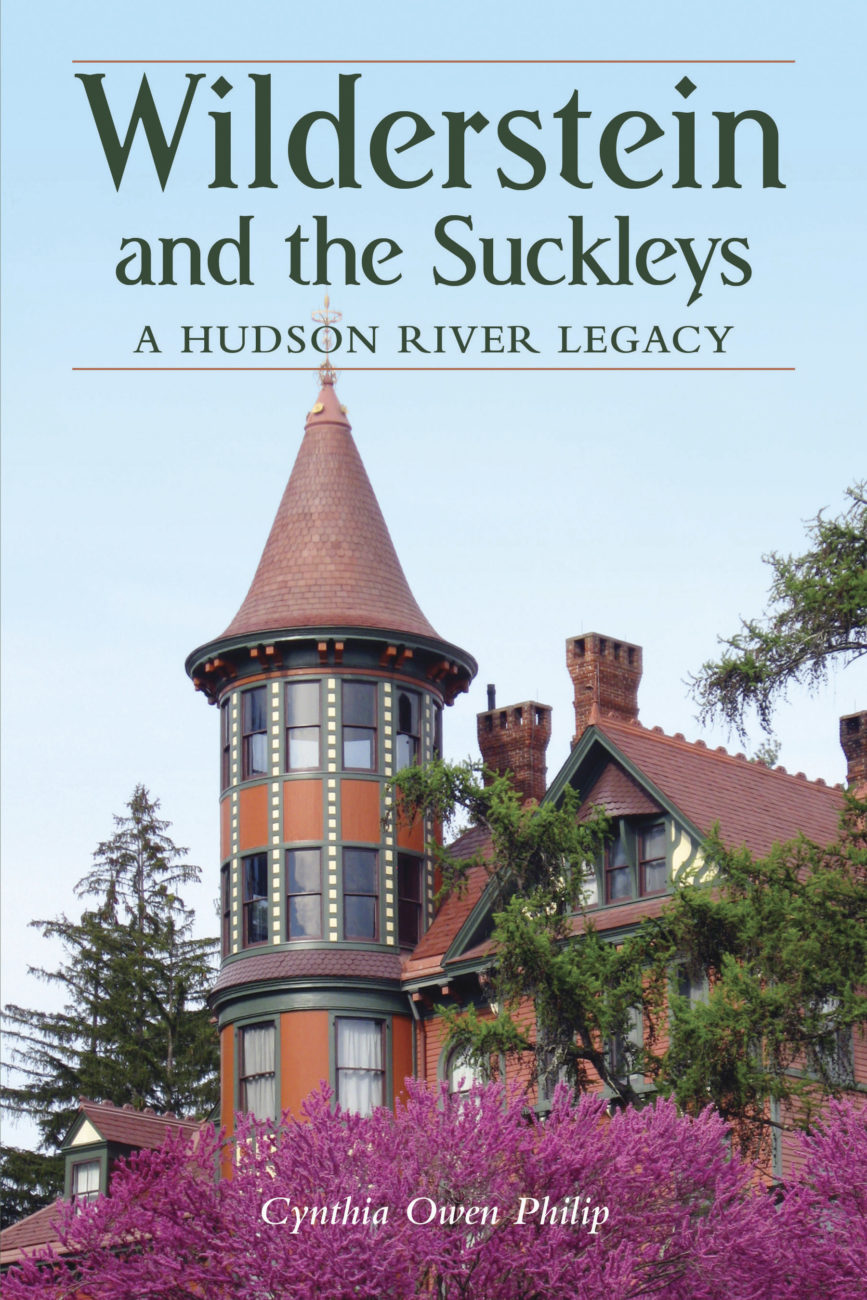 Wilderstein and the Suckleys: A Hudson River Legacy, available in the Wilderstein Gift Shop